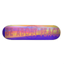 Be about Peace Skateboard