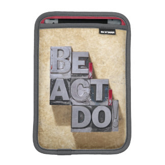 Be, Act , Do iPad Mini Sleeve