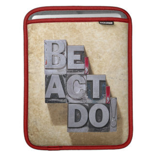 Be, Act , Do iPad Sleeve