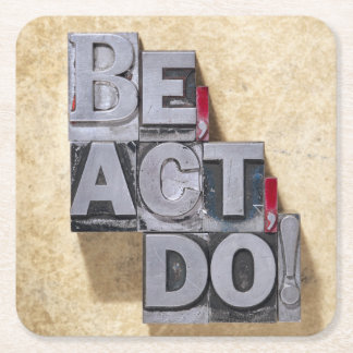 Be, Act , Do Square Paper Coaster