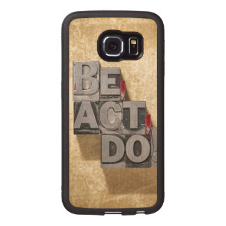 Be, Act , Do Wood Phone Case