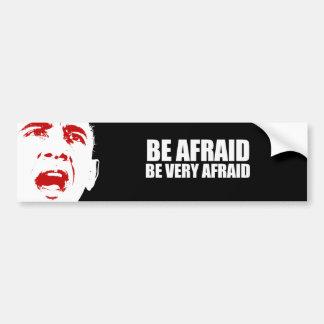 Be Afraid Be Very Afraid Car Bumper Sticker