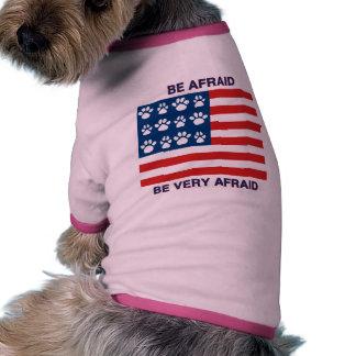 Be Afraid, Be Very Afraid Pet Clothing