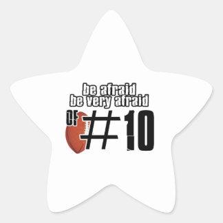 Be afraid of Number 10 Star Sticker