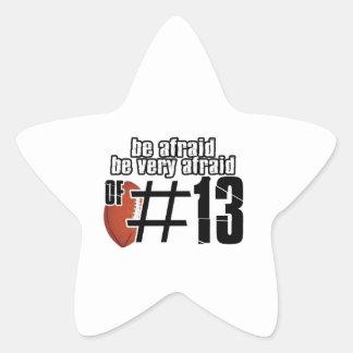Be afraid of Number 13 Star Sticker
