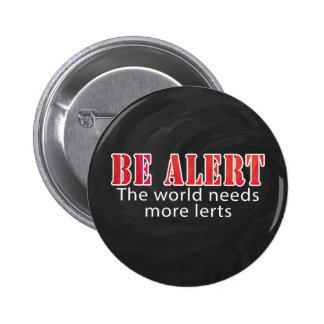 Be Alert Pinback Button