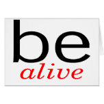 Be Alive Greeting Card