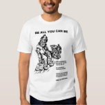 Be All You Can Be- a lab rat T-Shirt