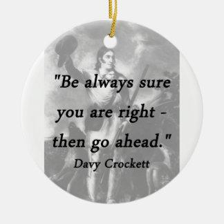 Be Always Sure - Davy Crockett Ceramic Ornament