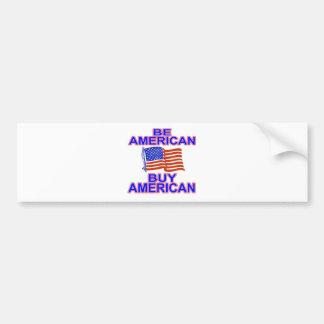 Be American Car Bumper Sticker