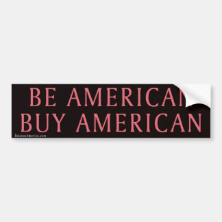 Be American Buy American Car Bumper Sticker