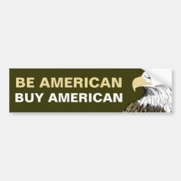 Be American Buy American Bumper Sticker