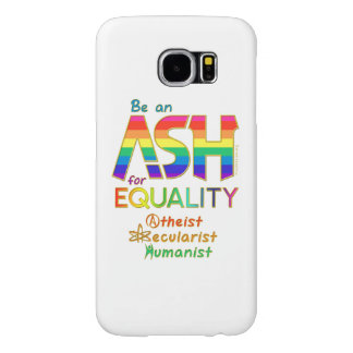 Be an ASH for Equality Samsung Galaxy S6 Cases