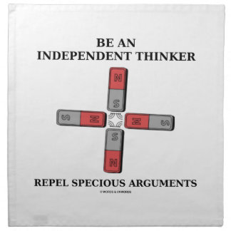 Be An Independent Thinker Repel Specious Arguments Cloth Napkin