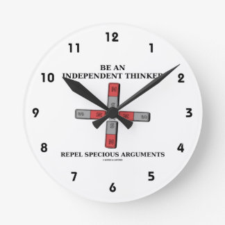 Be An Independent Thinker Repel Specious Arguments Round Clock