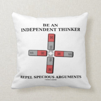 Be An Independent Thinker Repel Specious Arguments Throw Pillow