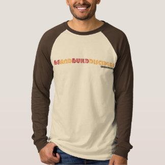 Be and Build T Shirt