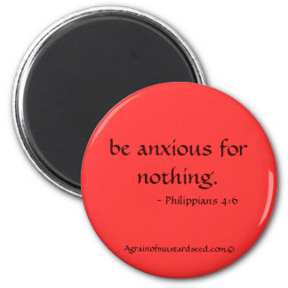 be anxious for nothing Bible Quote Magnet
