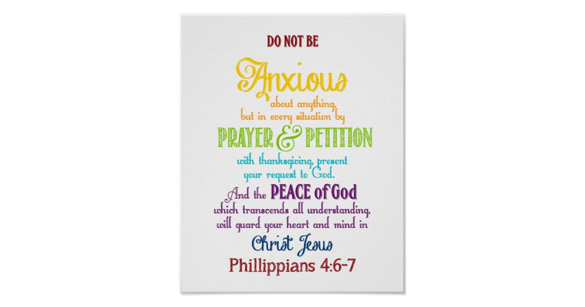 Be anxious for nothing Philippians 4:6-7 Poster | Zazzle