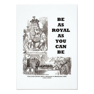 Be As Royal As You Can Be (Wonderland) Card
