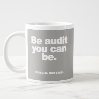 Be Audit You Can Be - mug