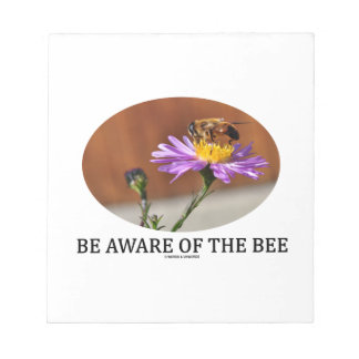 Be Aware Of The Bee (Bee On A Flower) Note Pad