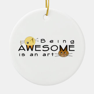 Be Awesome Ceramic Ornament