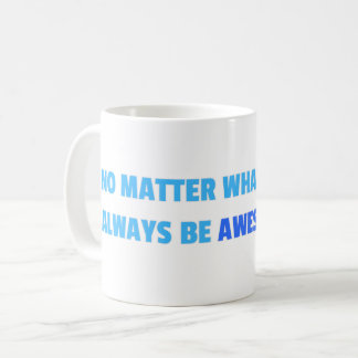 Be Awesome! Coffee Mug