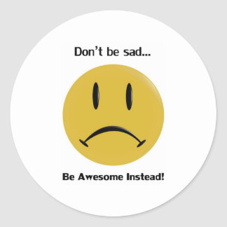 Be Awesome Instead Classic Round Sticker