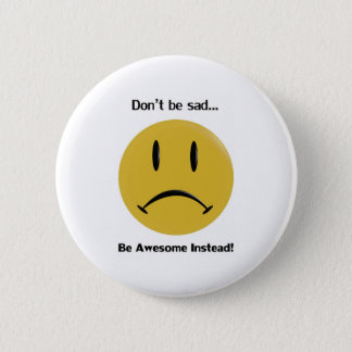 Be Awesome Instead Pinback Button