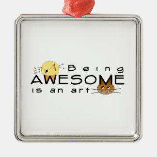 Be Awesome Metal Ornament