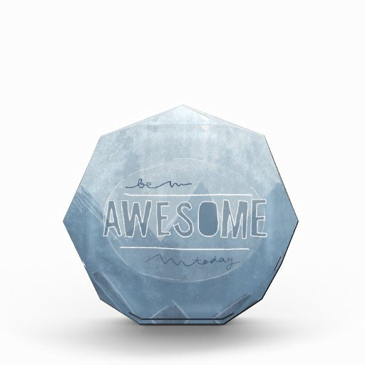 Be awesome Today Acrylic Award
