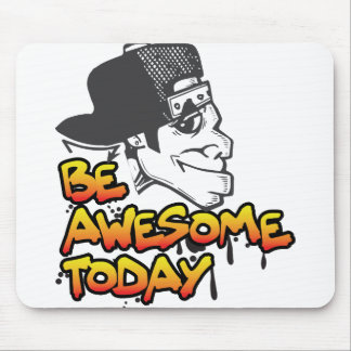 Be Awesome Today awesomeness Mouse Pad
