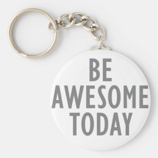 Be Awesome Today Basic Round Button Keychain