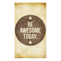 awesome, today, be awesome today, motivationnal, cool, inspire, quote, word, vintage, business card, dream, art, motivation, stars, like, quotations, retro, fun, graphic art, business, card, Business Card with custom graphic design