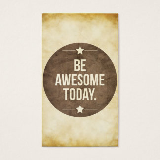 Be awesome today business card