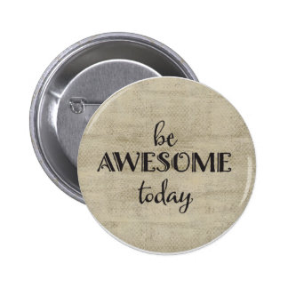 Be Awesome Today Button