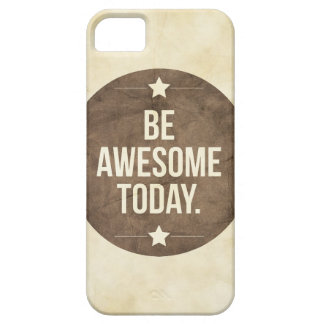 Be awesome today iPhone 5 cover