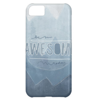 Be awesome Today Cover For iPhone 5C