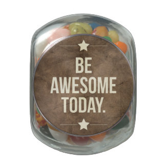Be awesome today glass jars