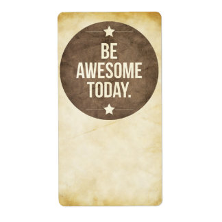 Be awesome today label