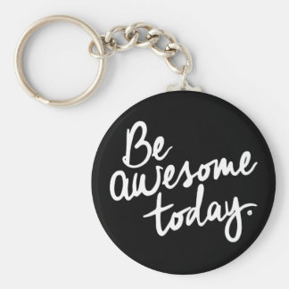 Be Awesome Today Motivation Basic Round Button Keychain