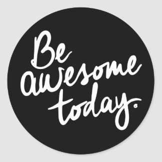 Be Awesome Today Motivation Classic Round Sticker
