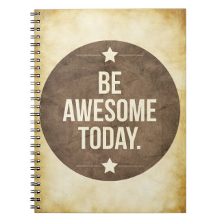 Be awesome today notebook
