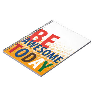 be awesome today notebooks