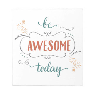 Be Awesome Today Notepad