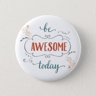 Be Awesome Today Pinback Button