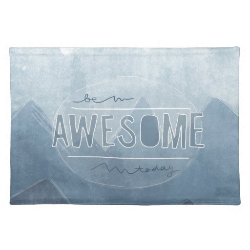 Be awesome Today Placemat