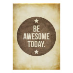 Be awesome today posters