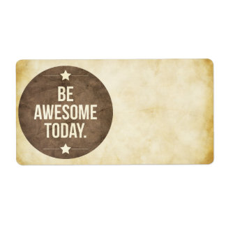 Be awesome today shipping label